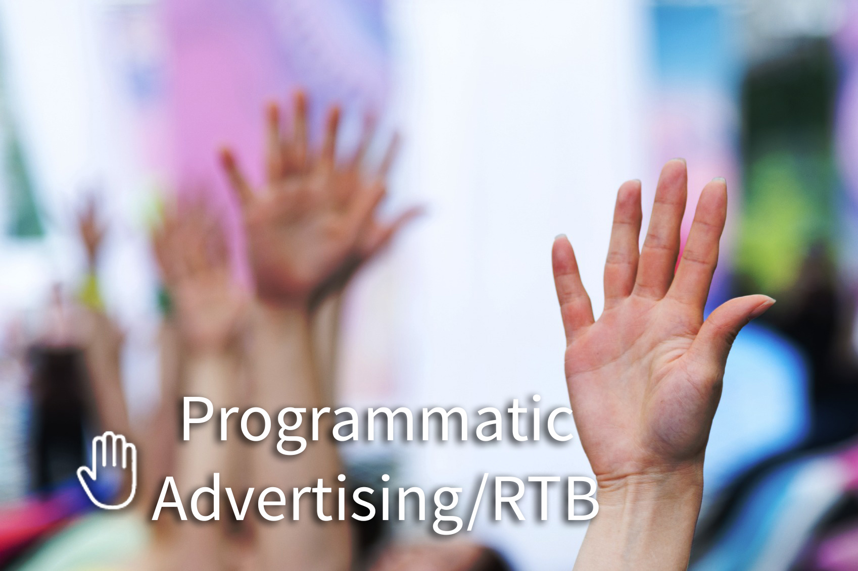 Programmatic Advertising & RTB